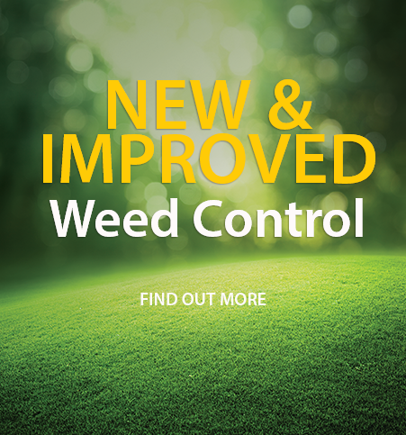 new and improved weed control, find out more
